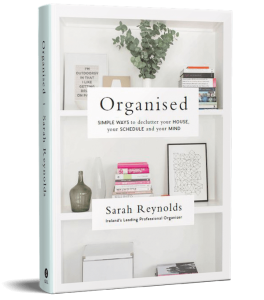 Organised_Simple_Tips_to_Declutter_your_house_your_schedule_and_your_mind-by-Sarah_Reynolds